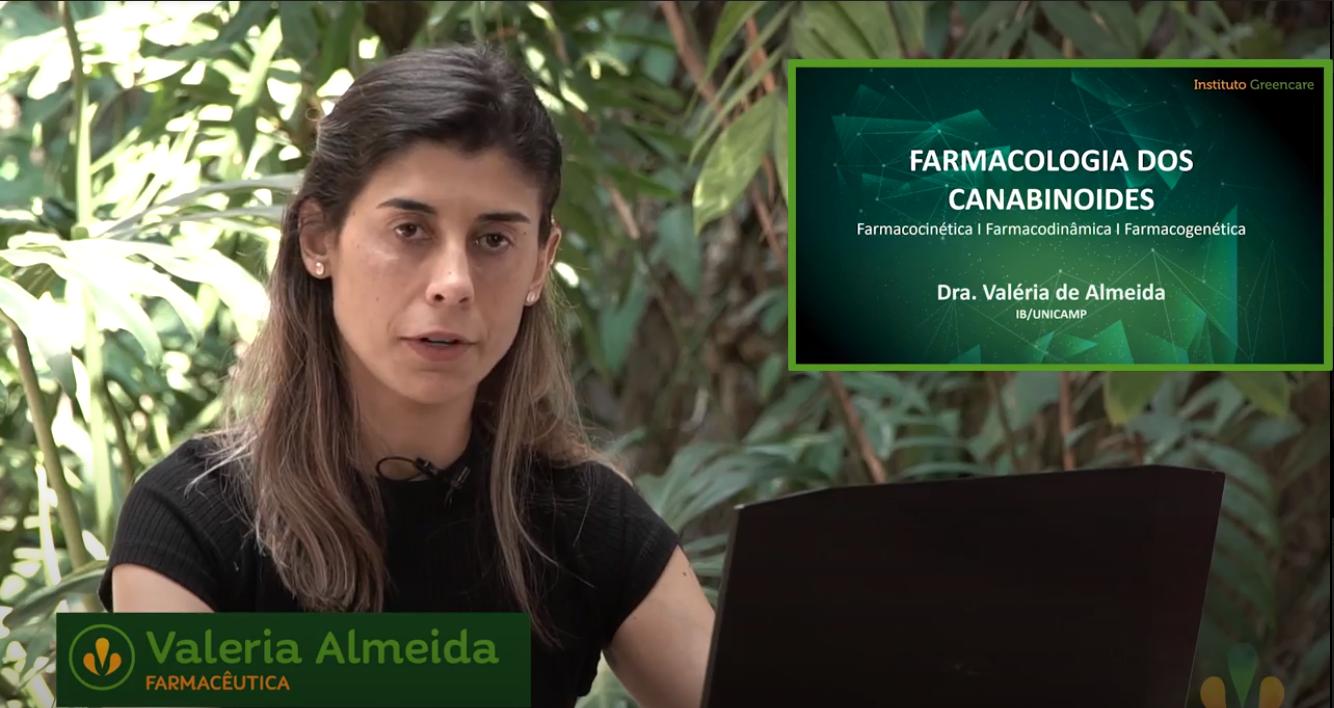 Farmacologia dos canabinoides – Dra Valéria de Almeida